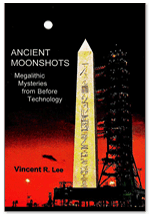 ANCIENT MOONSHOTS: Megalithic Mysteries from before Technology