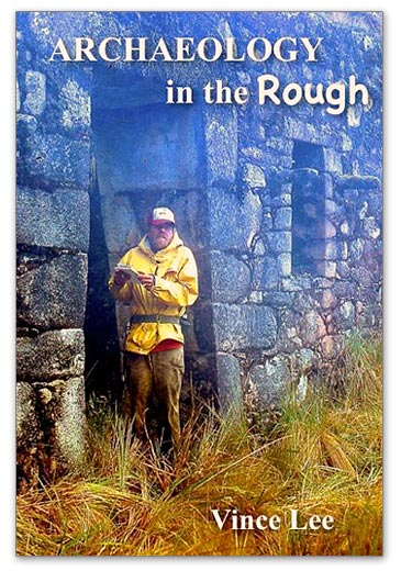 ARCHAEOLOGY IN THE ROUGH: Thirty Years Exploring in the Andes