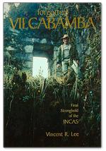 Forgotten Vilcabamba