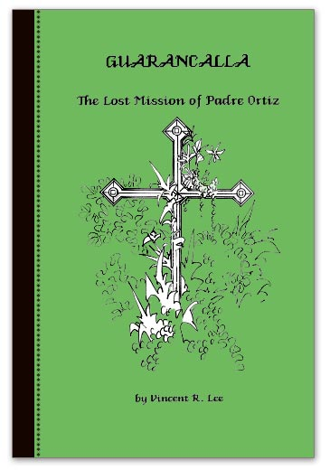 Guarancalla, The Lost Mission of Padre Ortiz
