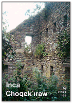 Inca Choqek'iraw: New Work at a Long Known Site