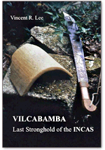 Vilcabamba, Last Stronghold of the Incas