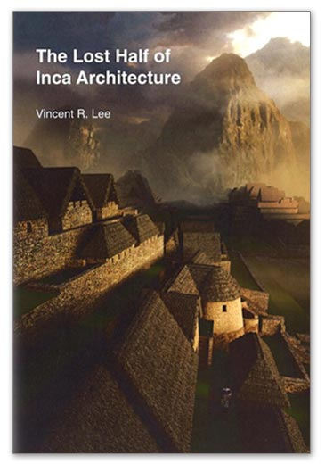 The Lost Half of Inca Architecture