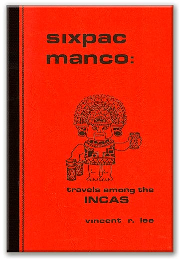 Sixpac Manco: Travels Among the Incas