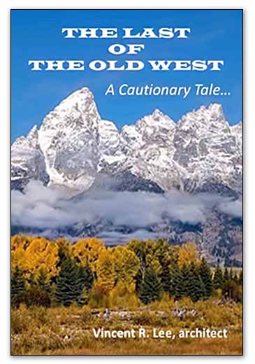 THE LAST OF THE OLD WEST: A Cautionary Tale...